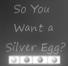 So You Want a Silver?