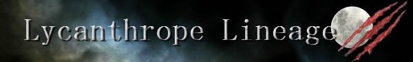 LycanthropeLineage_zpsa7fd277e.JPG.998b54e015463ea9c742d00f7d5a809a.JPG
