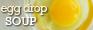 eggdropsoup.png.c20ff58208cb84ddd6ac6b7fa341242d.png